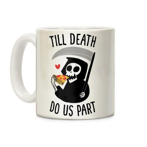 Till Death Do Us Part Coffee Mug