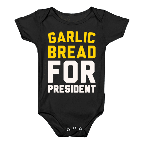 Garlic Bread For President  Baby Onesy