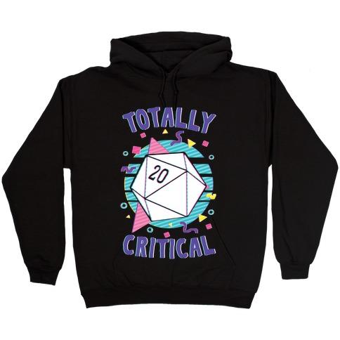 Totally Critical Hooded Sweatshirt