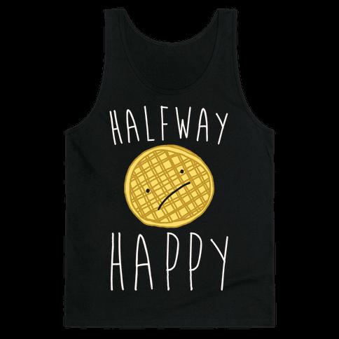 Halfway Happy Parody Tank Top