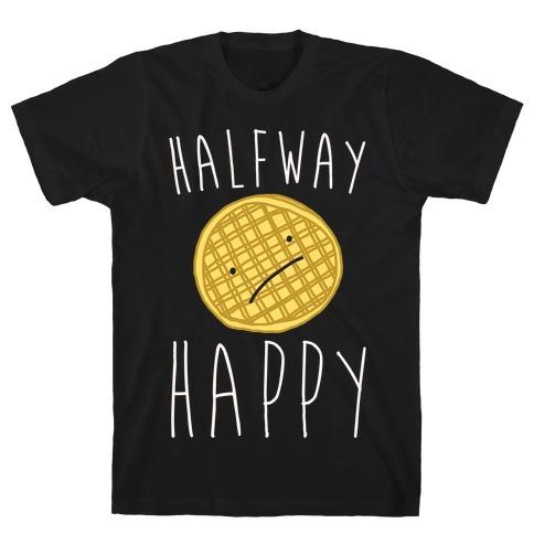 Halfway Happy Parody T-Shirt