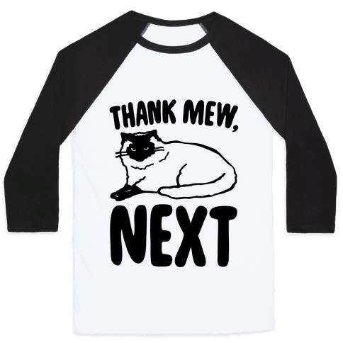Thank Mew Next Cat Parody Baseball Tee