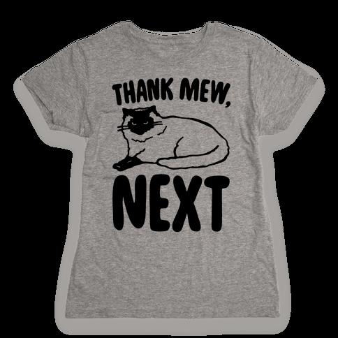 Thank Mew Next Cat Parody Womens T-Shirt