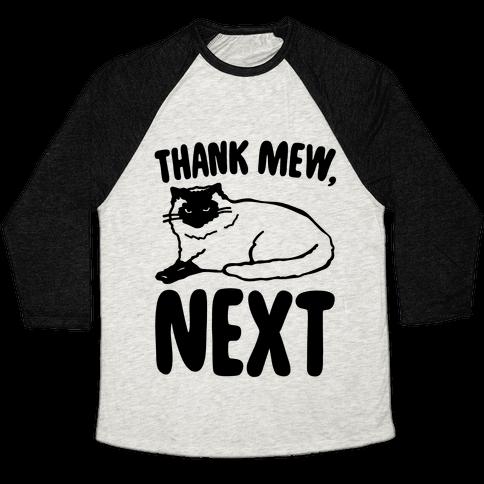 Thank Mew Next Cat Parody Baseball Tee