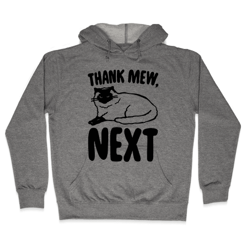 Thank Mew Next Cat Parody Hooded Sweatshirt