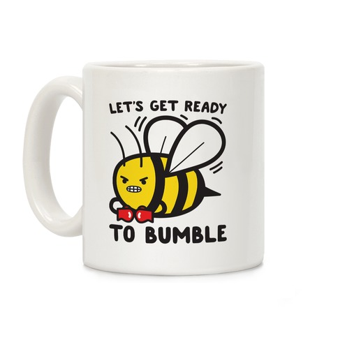 Let's Get Ready To Bumble Coffee Mug
