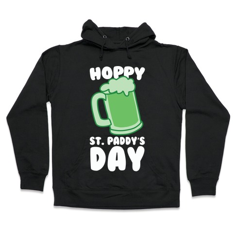 Hoppy St. Paddy's Day Hooded Sweatshirt