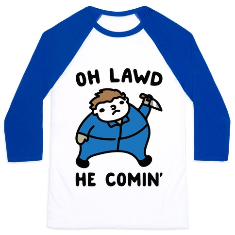 Oh Lawd He Comin' Parody (Masked Killer)  Baseball Tee