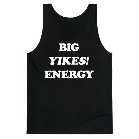 Big Yikes! Energy Tank Top