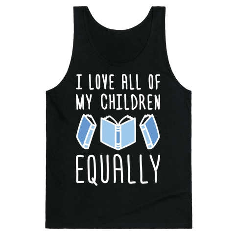I Love All Of My Children Equally (Books) Tank Top
