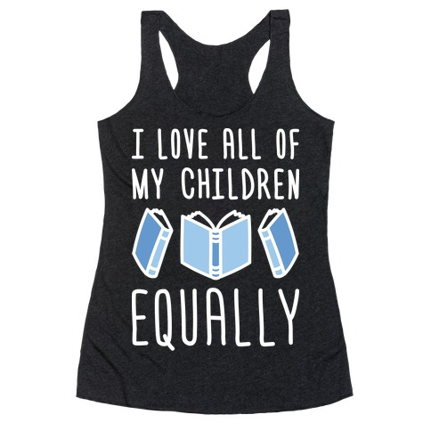 I Love All Of My Children Equally (Books) Racerback Tank Top