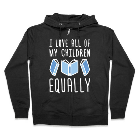 I Love All Of My Children Equally (Books) Zip Hoodie