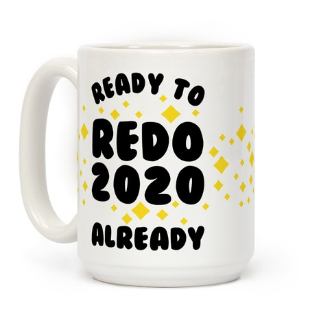 Ready to Redo 2020 Already Coffee Mug