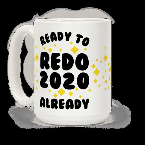 Ready to Redo 2020 Already Coffee Mug