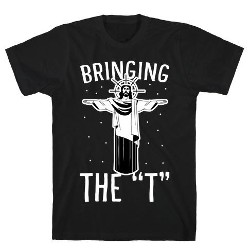 Bringing the T T-Shirt