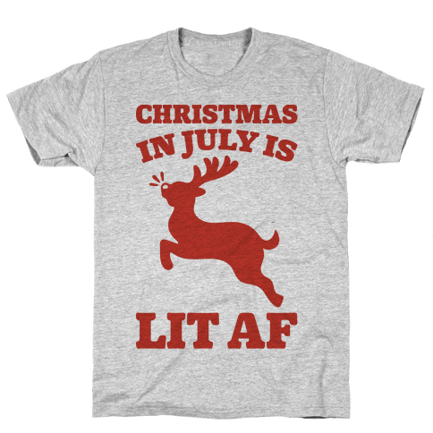 Christmas In July Is Lit AF Mens T-Shirt