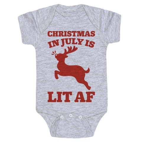 Christmas In July Is Lit AF Baby Onesy