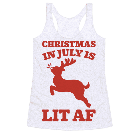 Christmas In July Is Lit AF Racerback Tank Top