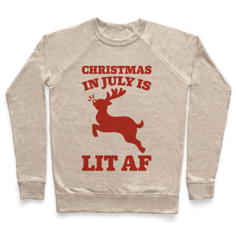 Christmas In July Is Lit AF Pullover