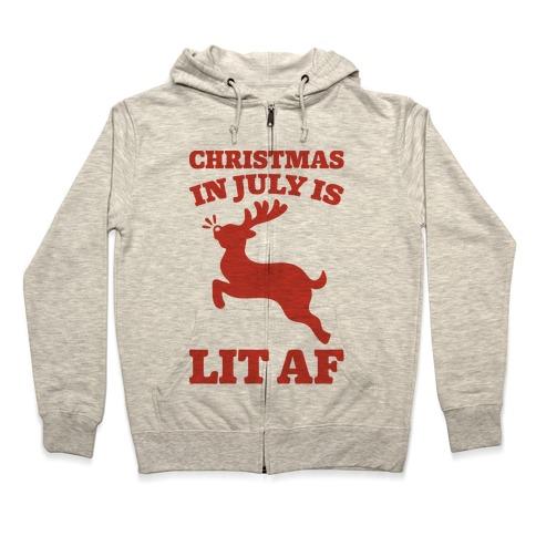 Christmas In July Is Lit AF Zip Hoodie