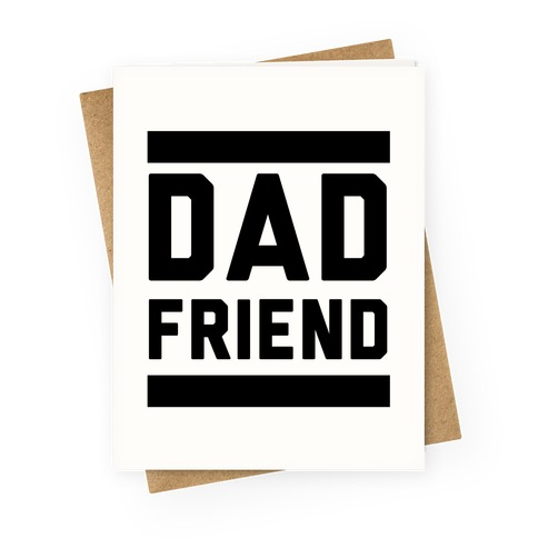 Dad Friend Greeting Card