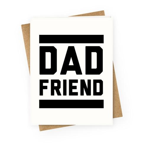 Dad Friend Greeting Card