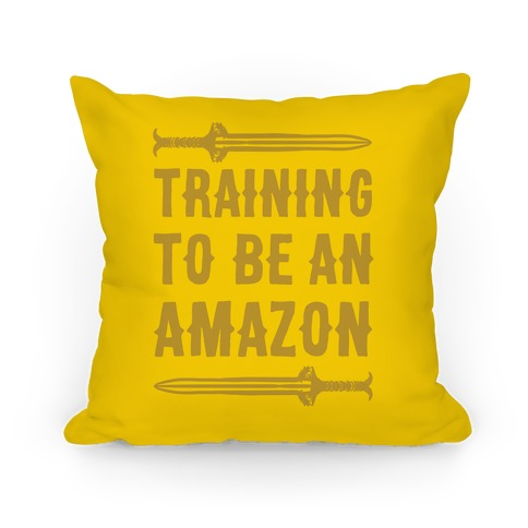 Training To Be An Amazon Parody Pillow