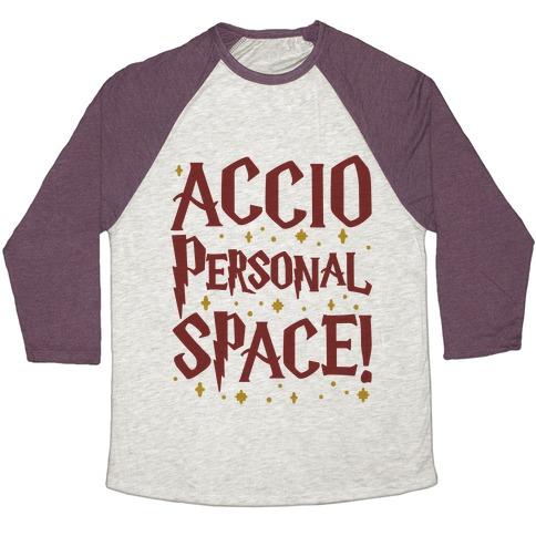 Accio Personal Space Parody Baseball Tee
