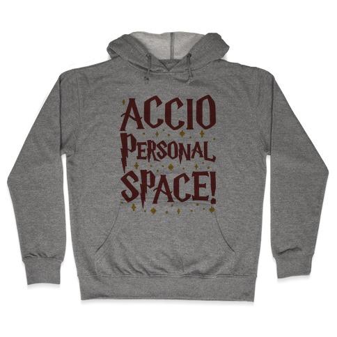 Accio Personal Space Parody Hooded Sweatshirt