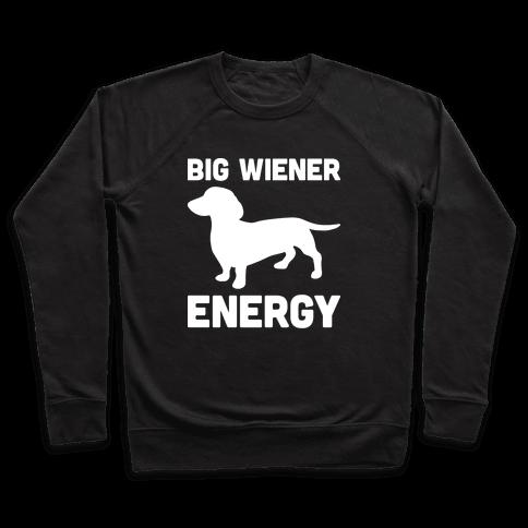 Big Wiener Energy Dachshund Pullover