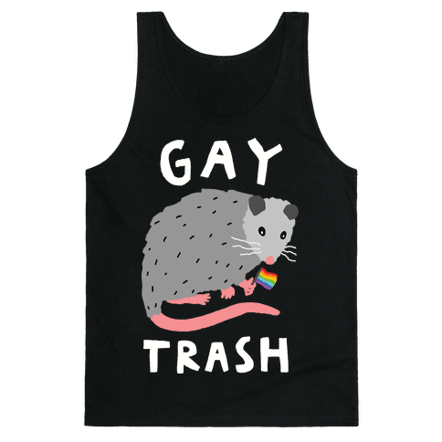 Gay Trash Opossum Tank Top