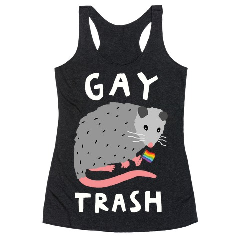 Gay Trash Opossum Racerback Tank Top