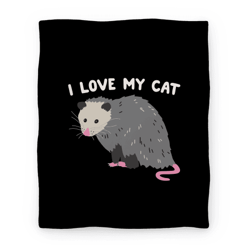 I Love My Cat Opossum Blanket