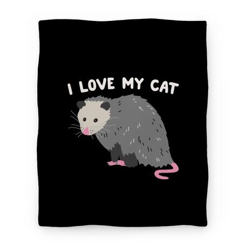 I Love My Cat Opossum Blanket