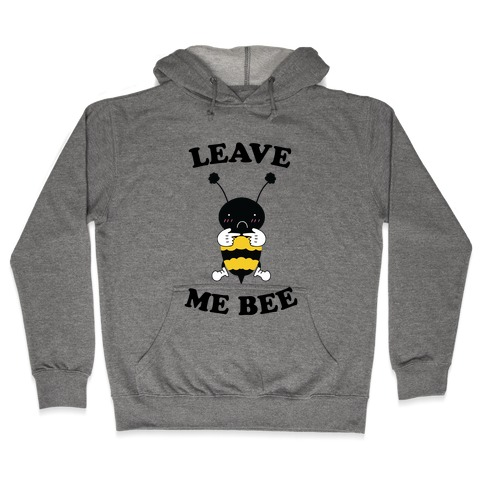 Leave Me Bee Hooded Sweatshirt