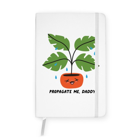 Propagate Me, Daddy Plant Notebook