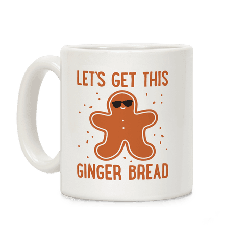 Let's Get This Gingerbread Coffee Mug