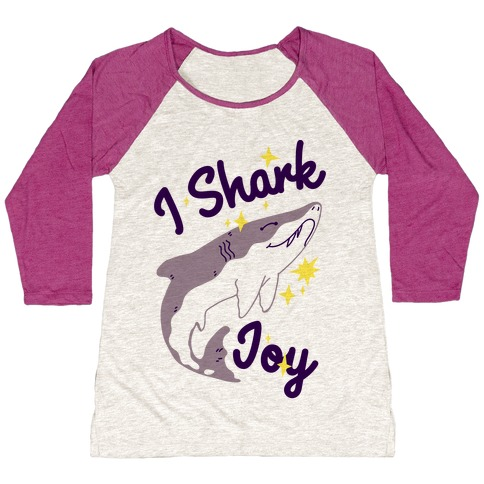 I Shark Joy Baseball Tee