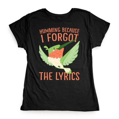 Humming Because I Forgot The Lyrics Womens T-Shirt