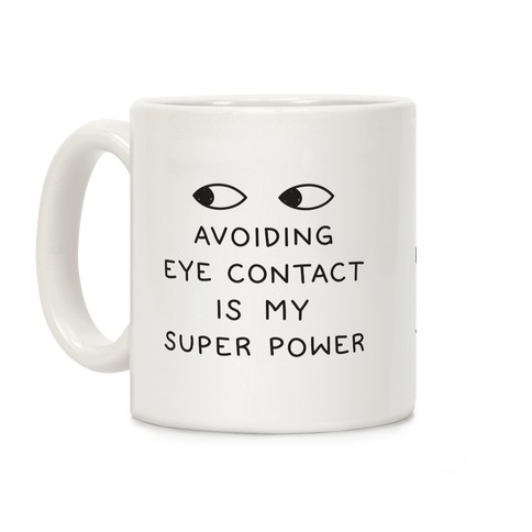 Avoiding Eye Contact Is My Super Power Coffee Mug