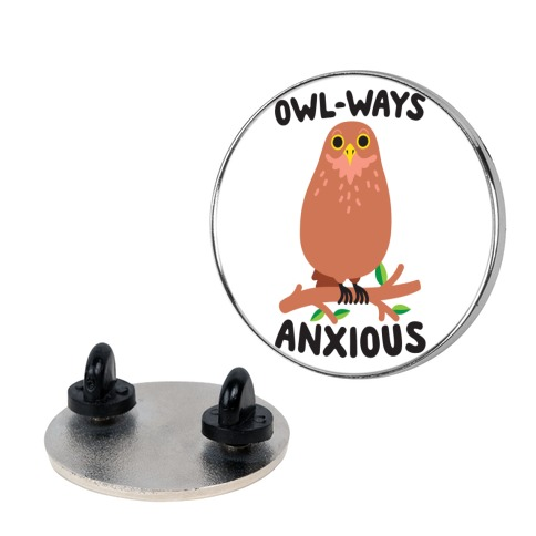 Owl-ways Anxious Owl pin