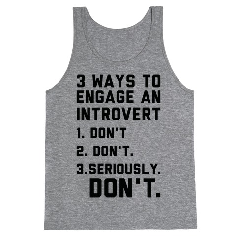 3 Ways to Engage in Introvert Don't Tank Top