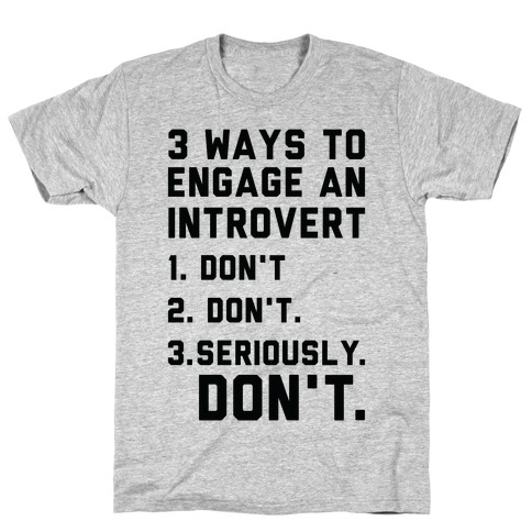 3 Ways to Engage in Introvert Don't T-Shirt