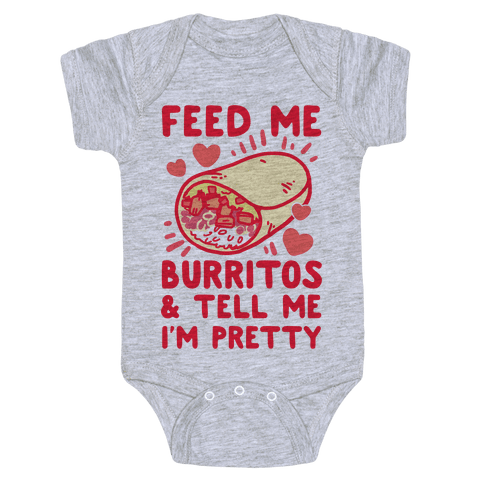 Feed Me Burritos & Tell Me I'm Pretty Baby Onesy