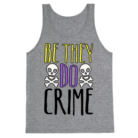 Be They Do Crime Tank Top