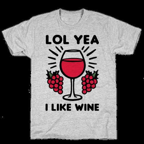 Lol Yea I Like Wine Mens T-Shirt