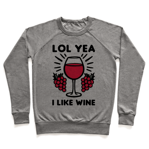 Lol Yea I Like Wine Pullover