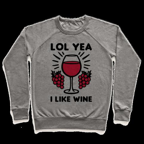 Lol Yea I Like Wine Pullover