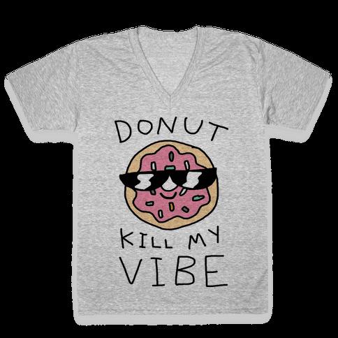 Donut Kill My Vibe V-Neck Tee Shirt