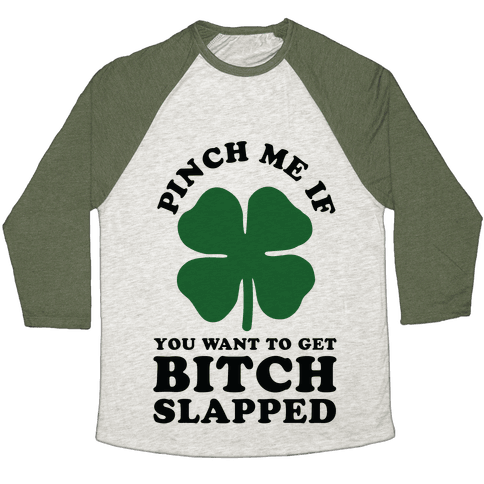 Pinch Me If You Want to Get Bitch Slapped Baseball Tee